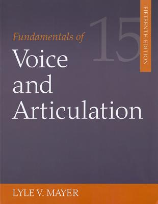 Fundamentals of Voice and Articulation By Mayer, Lyle